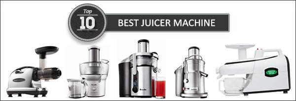 Best Juicer Machine 2017 – Buyer's Guide