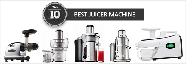 Best Juicer Machine 2017 – Buyer's Guide