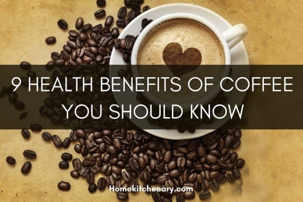 9 Health Benefits Of Coffee You Should Know