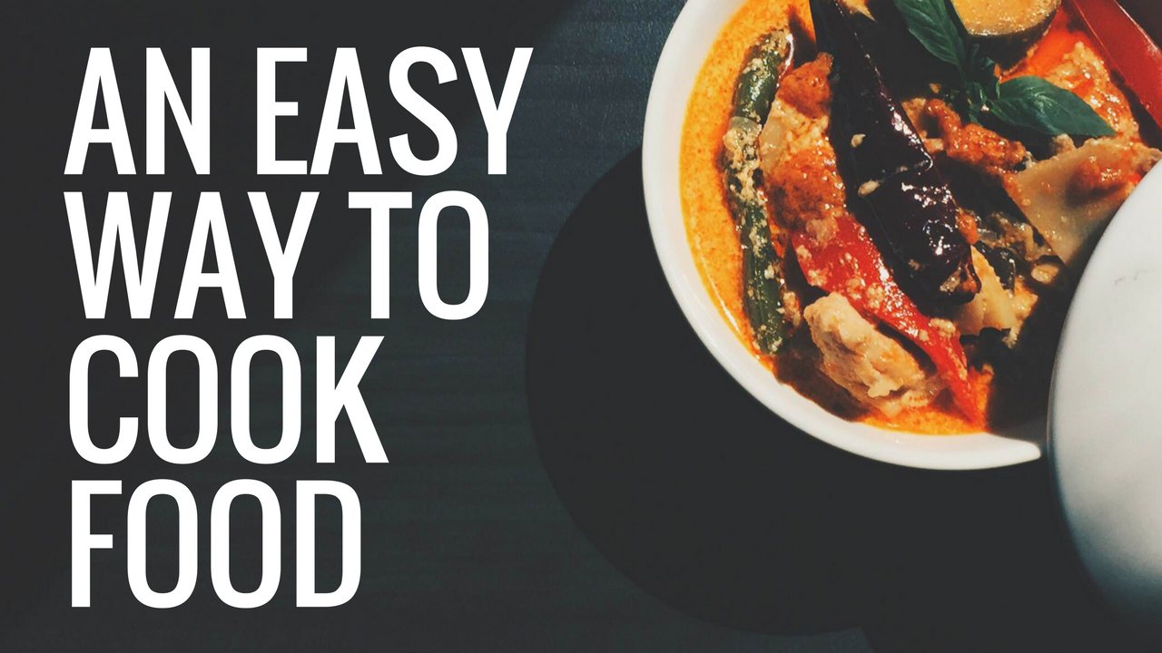 An Easy and Fast Way to cook food