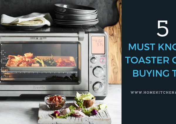 5 Must Know Toaster Oven Buying Tips
