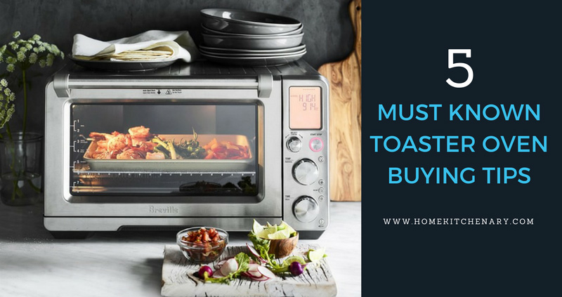 5 Things You Should Know Before Buying A Toaster Oven