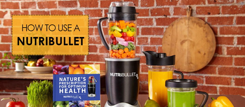 How to use nutribullet