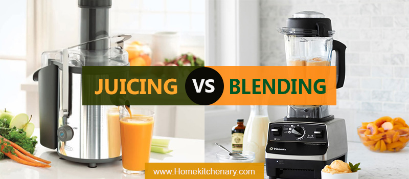 Juicing vs. Blending – Find Out The Difference