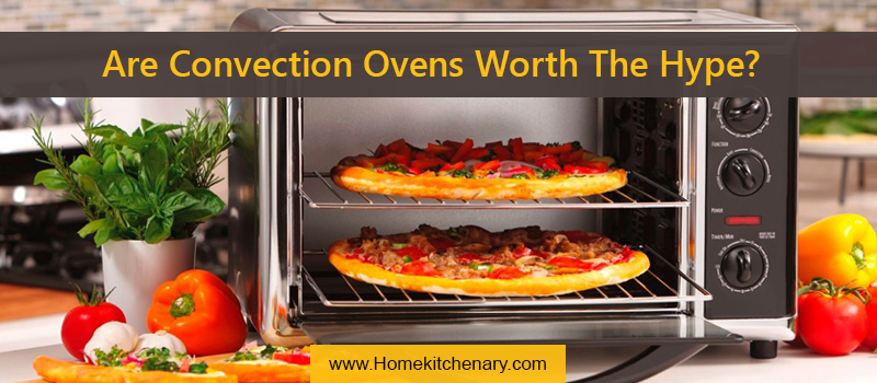 Are Convection Ovens Worth The Hype