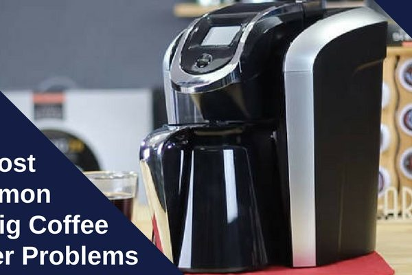 Common Keurig Coffee Maker Problems
