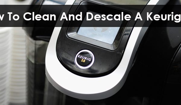 How to clean and descale keurig