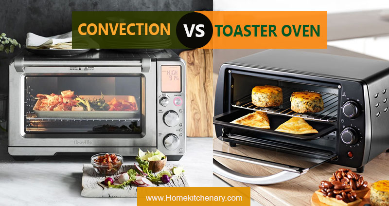 Convection Oven Vs. Toaster Oven