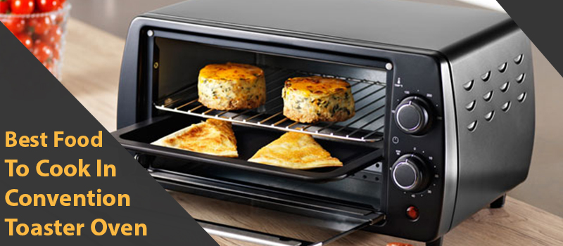 Best Foods to Cook with Convection Oven