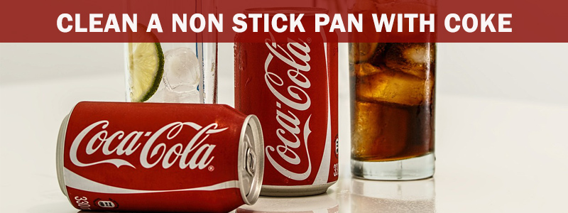 How to clean non stick pan with coke