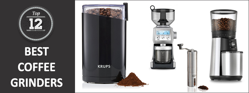 Top 12 Best Coffee Grinders