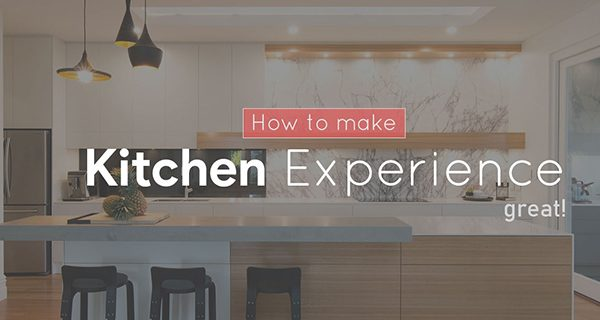 How to make your kitchen experience great