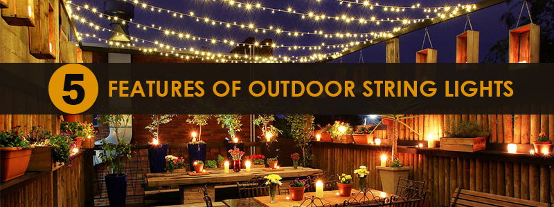 5 features of outdoor string lights