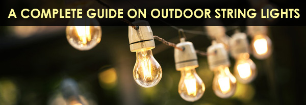 complete guide on outdoor string lights
