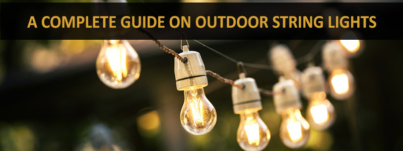 complete guide on best outdoor string lights