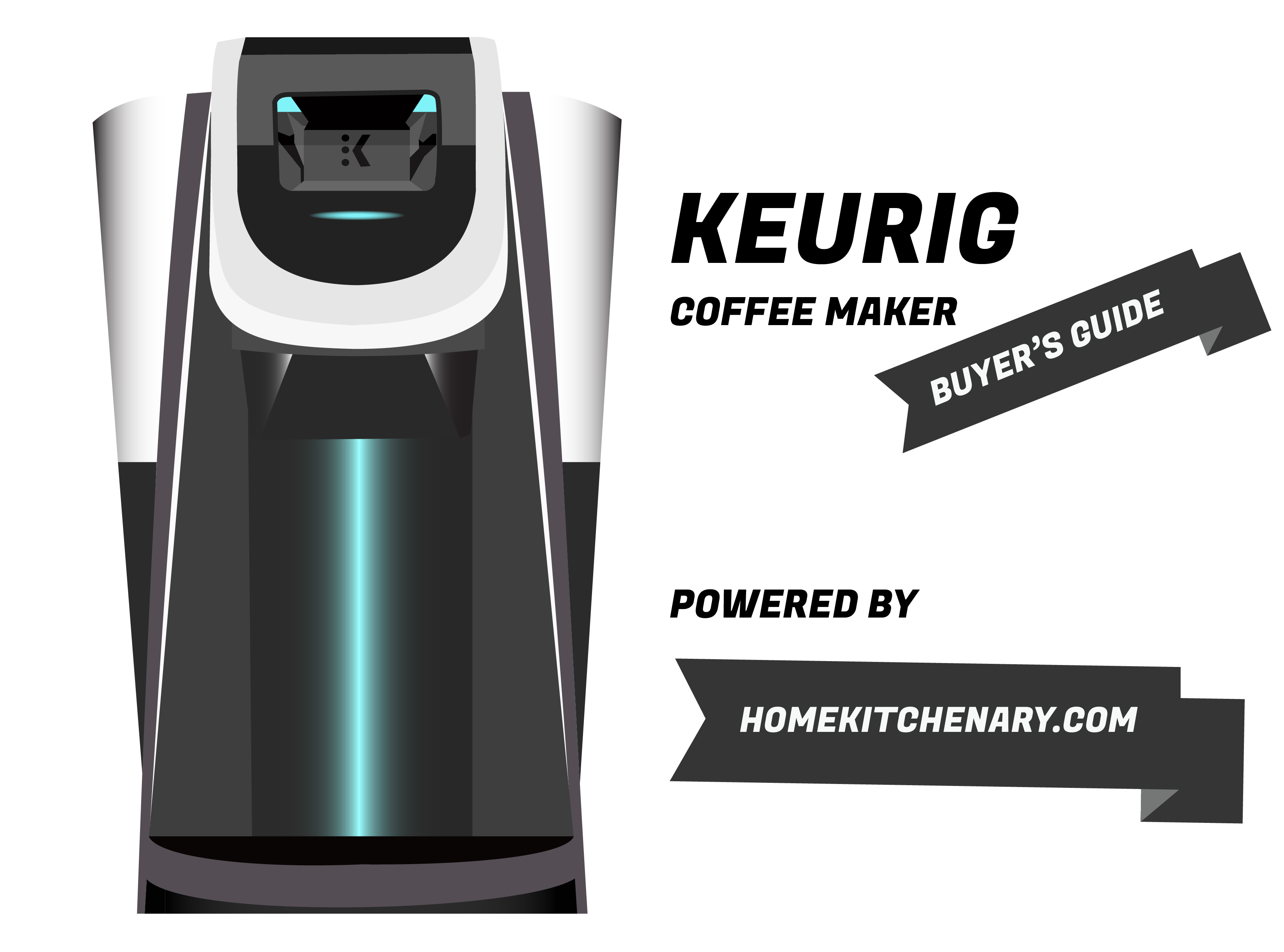 Keurig Coffee Maker Buyers Guide Powered by Homekitchenary