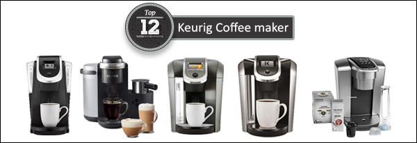 Top 12 Best Keurig Coffee Makers
