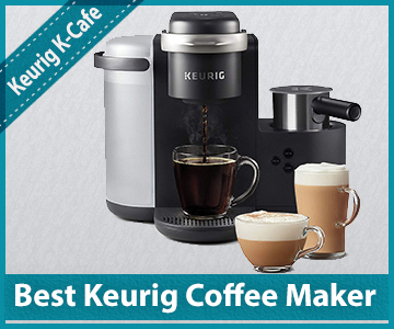 Best Keurig Coffee Maker K-Cafe