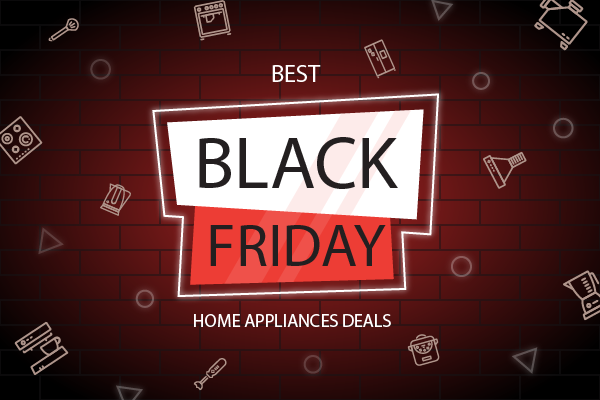 best black friday home appliances deals 2019