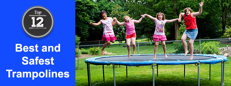 Best and Safest Trampolines
